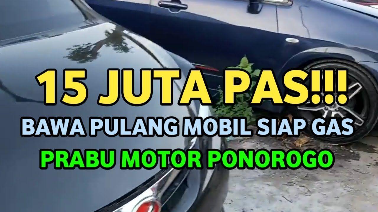 15 Juta Bawa Pulang Mobil Bekas Prabu Motor Ponorogo 12 Juli 2020 Mobil Bekas Mobil Motor