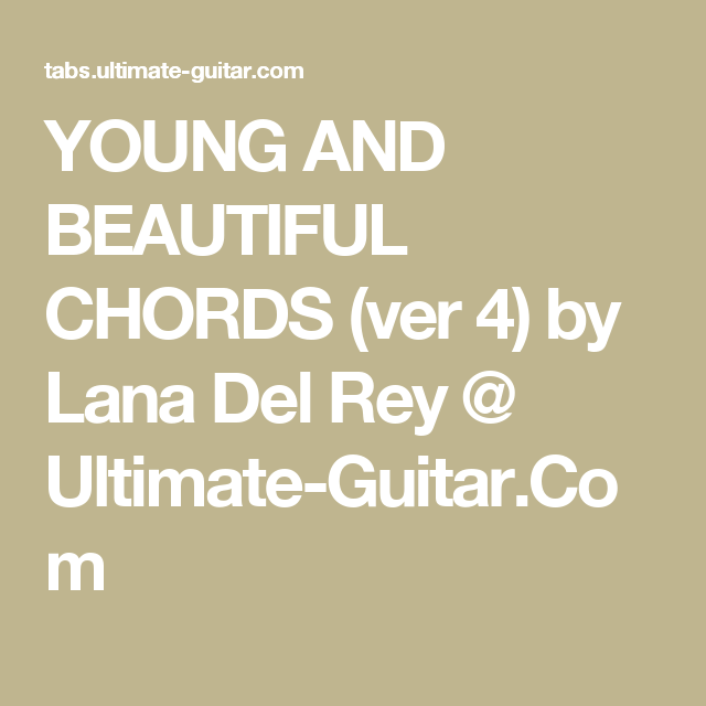 Young And Beautiful Chords Ver 4 By Lana Del Rey Ultimate Guitar