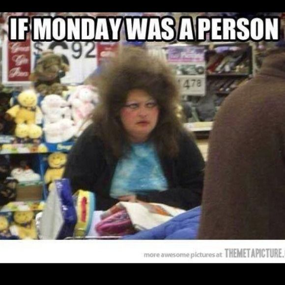 Happy Monday Funny Monday Memes Monday Humor Quotes Walmart Funny