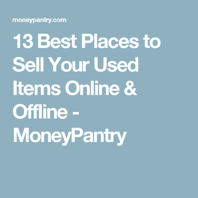 77 Best Places to Sell Used Stuff for the Most Cash! (Online