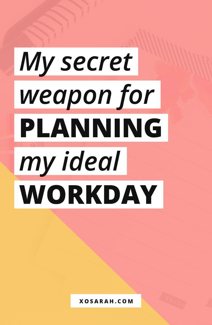 My secret weapon for planning my ideal workday Business