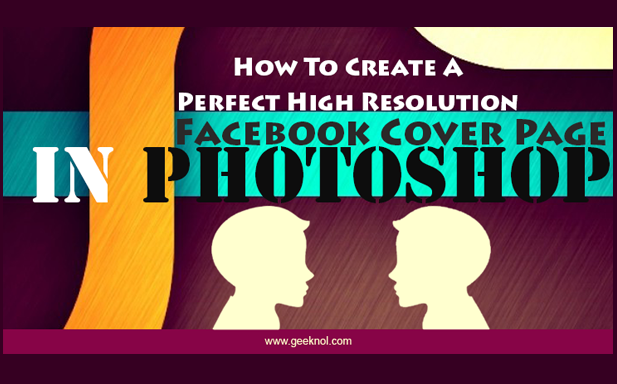 Create High Resolution Facebook Cover Page In Photoshop Facebook Cover Cover Pages Photoshop