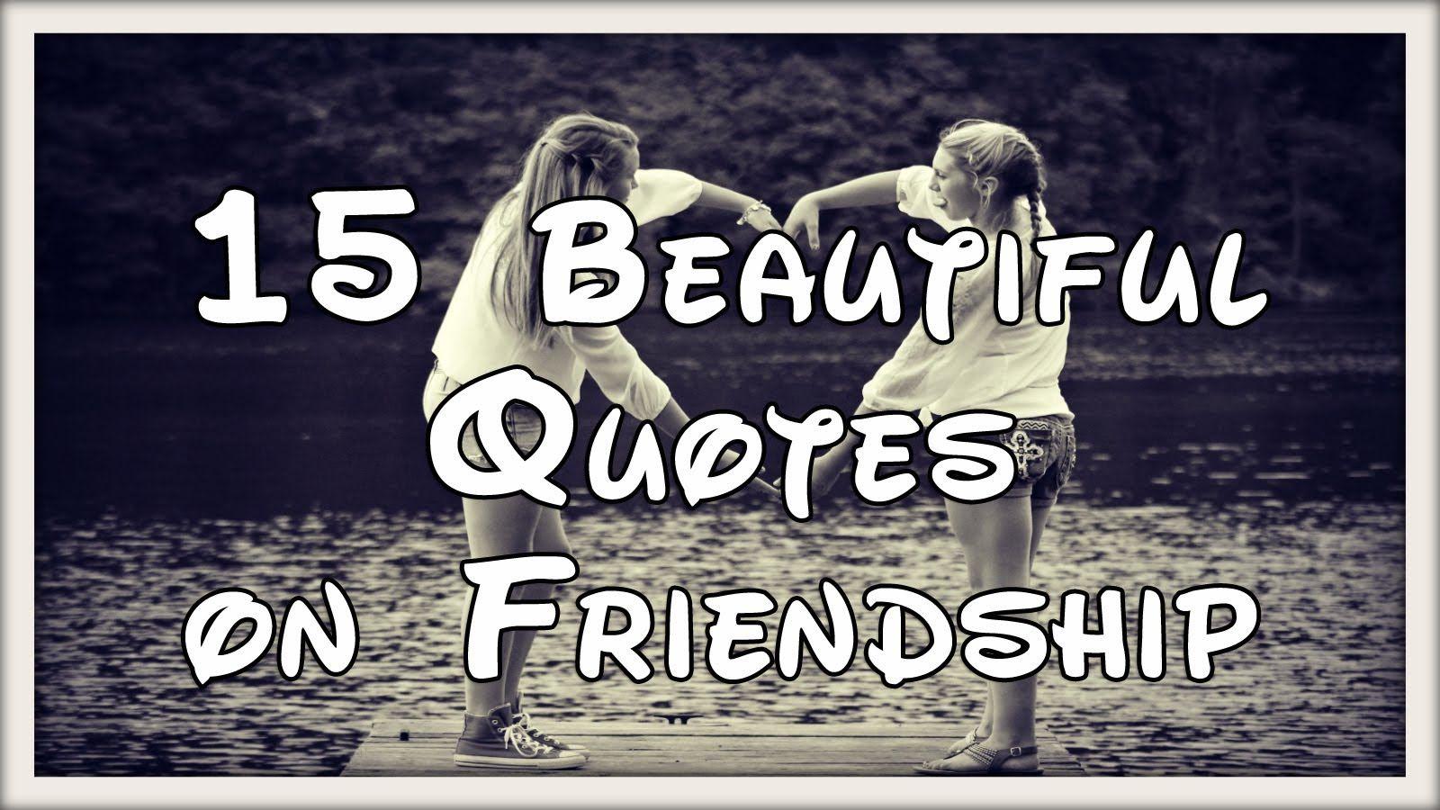 Famous Quotes About Friendship 15 Beautiful Friendship Quotes Johneckstine  My Favorite Quotes