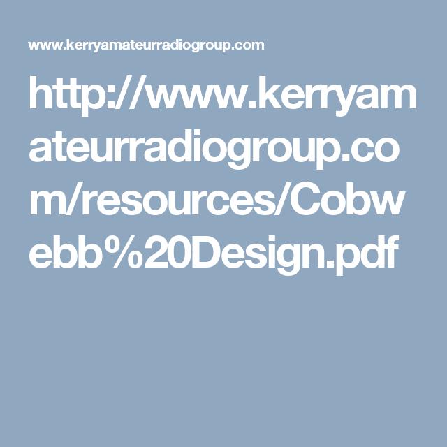 http://www.kerryamateurradiogroup.com/resources/Cobwebb%20Design.pdf