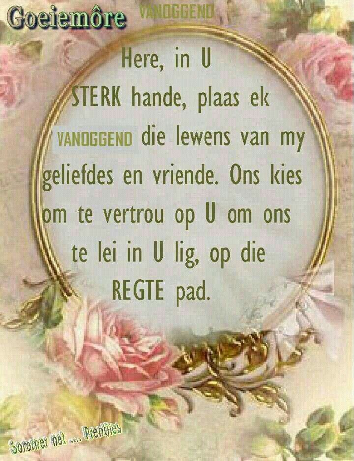 Pin by esme duvenhage on goeiemre pinterest goeie more good morning quotes afrikaans evening greetings mornings verses powder good day quotes morning quotes m4hsunfo Images