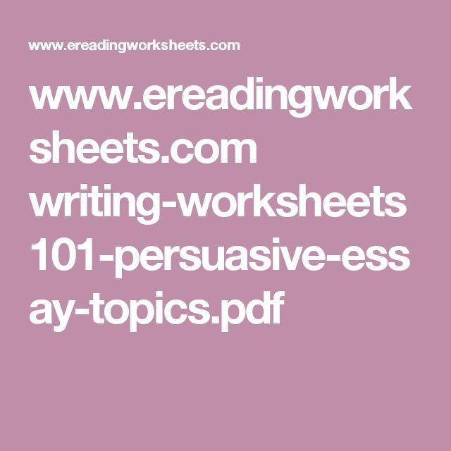 Www ereadingworksheets com writing worksheets 101 persuasive essay