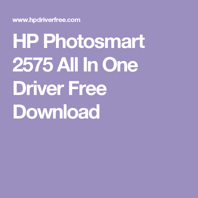 PILOTE PHOTOSMART 2575 7 TÉLÉCHARGER HP WINDOWS