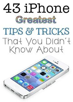 43 Of The Greatest iPhone Tricks | SaveDelete