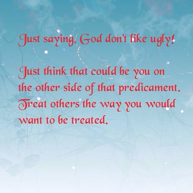 God don't like ugly Ugly quotes