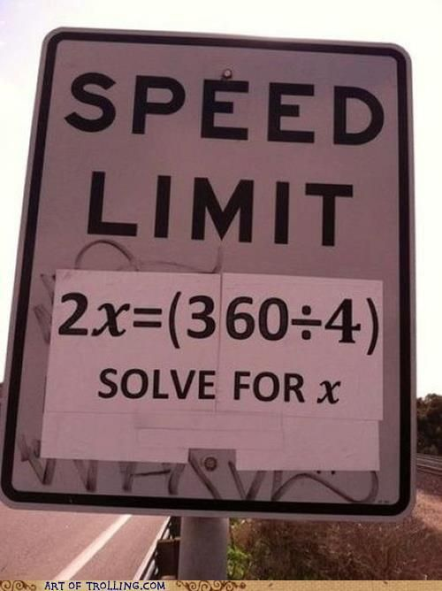 Why math is important...this could show up on any speed limit sign...at any time!
