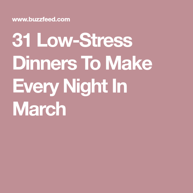 31 Low-Stress Dinners To Make Every Night In March