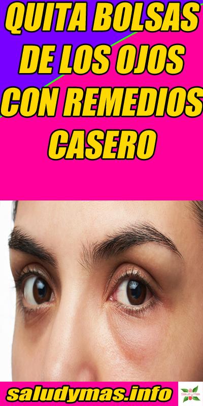 Quita Bolsas De Los Ojos Con Remedios Casero Bolsas De Ojos Remedios Ojos