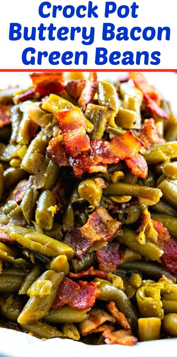 Crock Pot Buttery Bacon Green Beans - Spicy Southern Kitchen