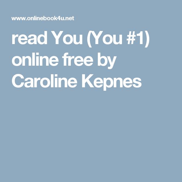 Read You  You  1  Online Free By Caroline Kepnes