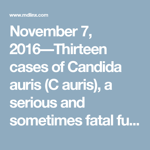 November Thirteen Cases Of Candida Auris C Auris A - Map of us candida auris infections