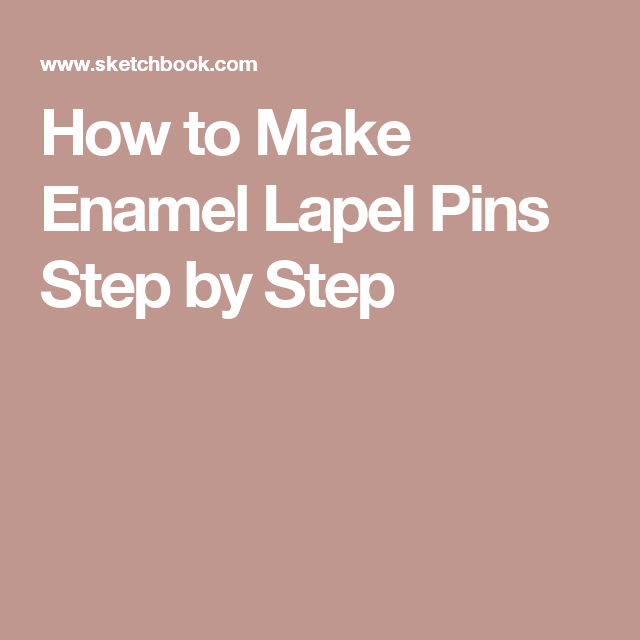 How To Make Enamel Lapel Pins Step By Step