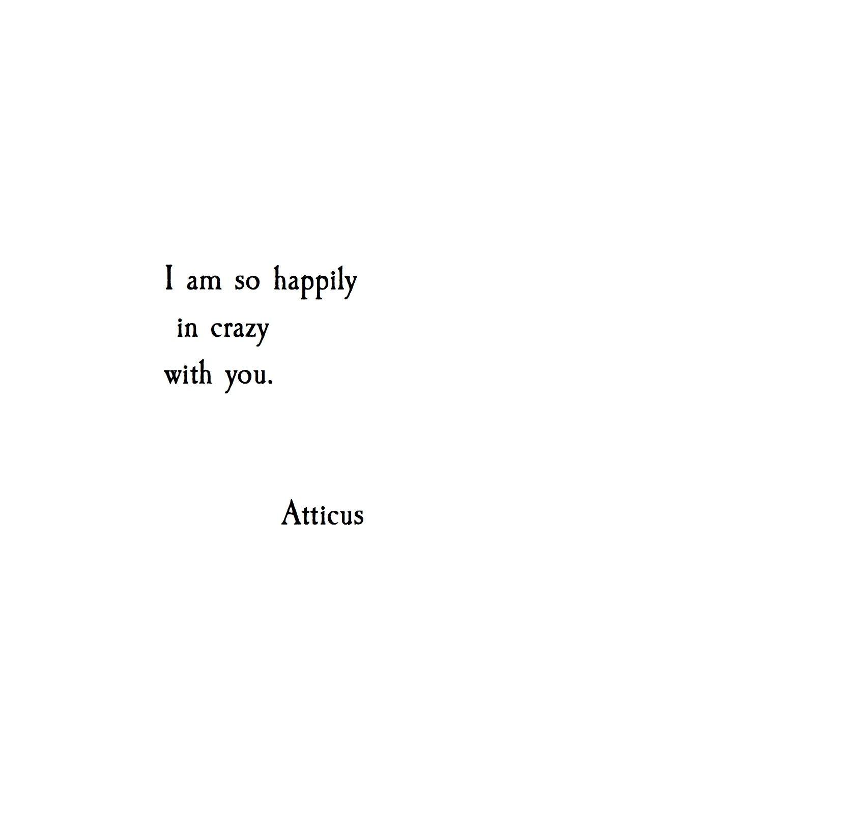 Atticus Quotes xx. #atticuspoetry #atticus #loveherwild | abhi | Love Quotes  Atticus Quotes