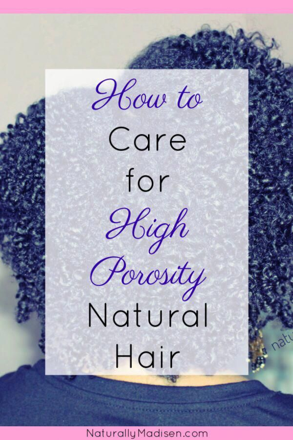 6 Ways to Care for High Porosity Hair #naturalhaircareproducts