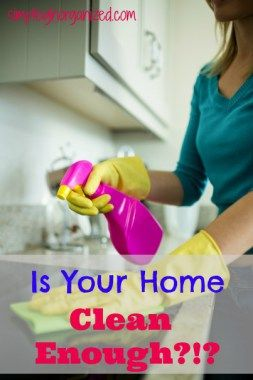 is your home clean enough