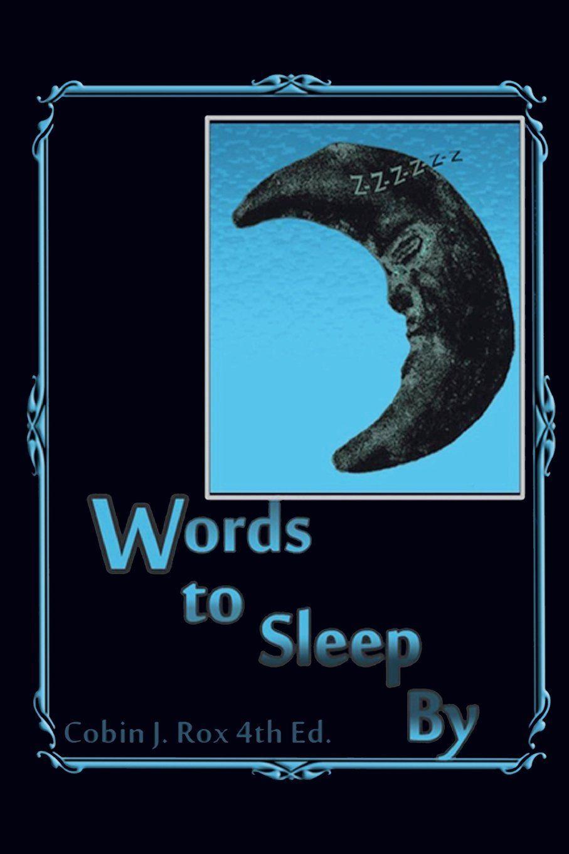 Words to Sleep by: J. Cobin Rox: 9781938625145: Amazon.com: Books #LowryGlobalMedia
