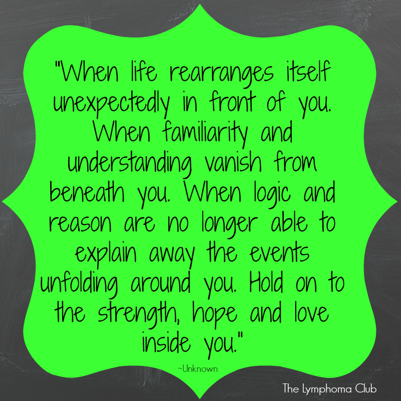 When Life Rearranges Itself Unexpectedly Quote | Cancer ...