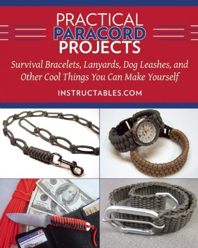 Practical paracord projects survival bracelets lanyards dog practical paracord projects survival bracelets lanyards dog leashes and other cool things you can make yourself a how to guide with practical solutioingenieria Images