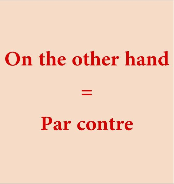 On the other hand = Par contre