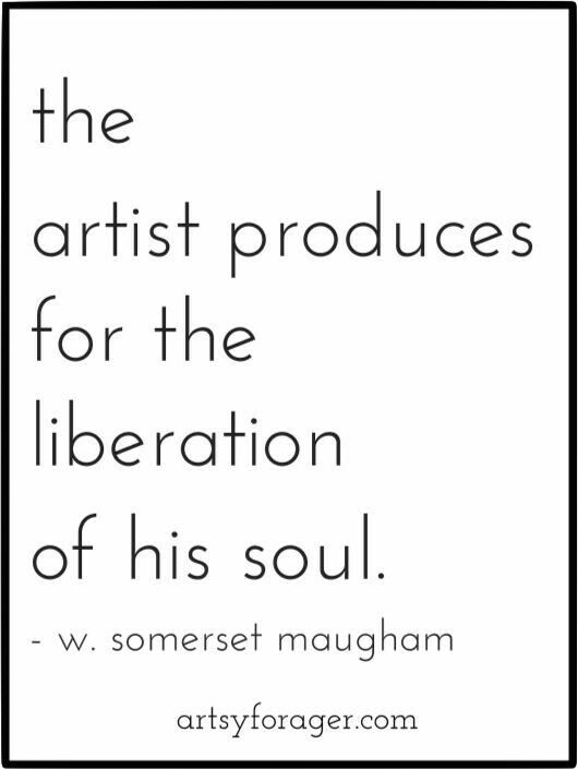 The Artist Produces For The Liberation Of His Soul W Somerset