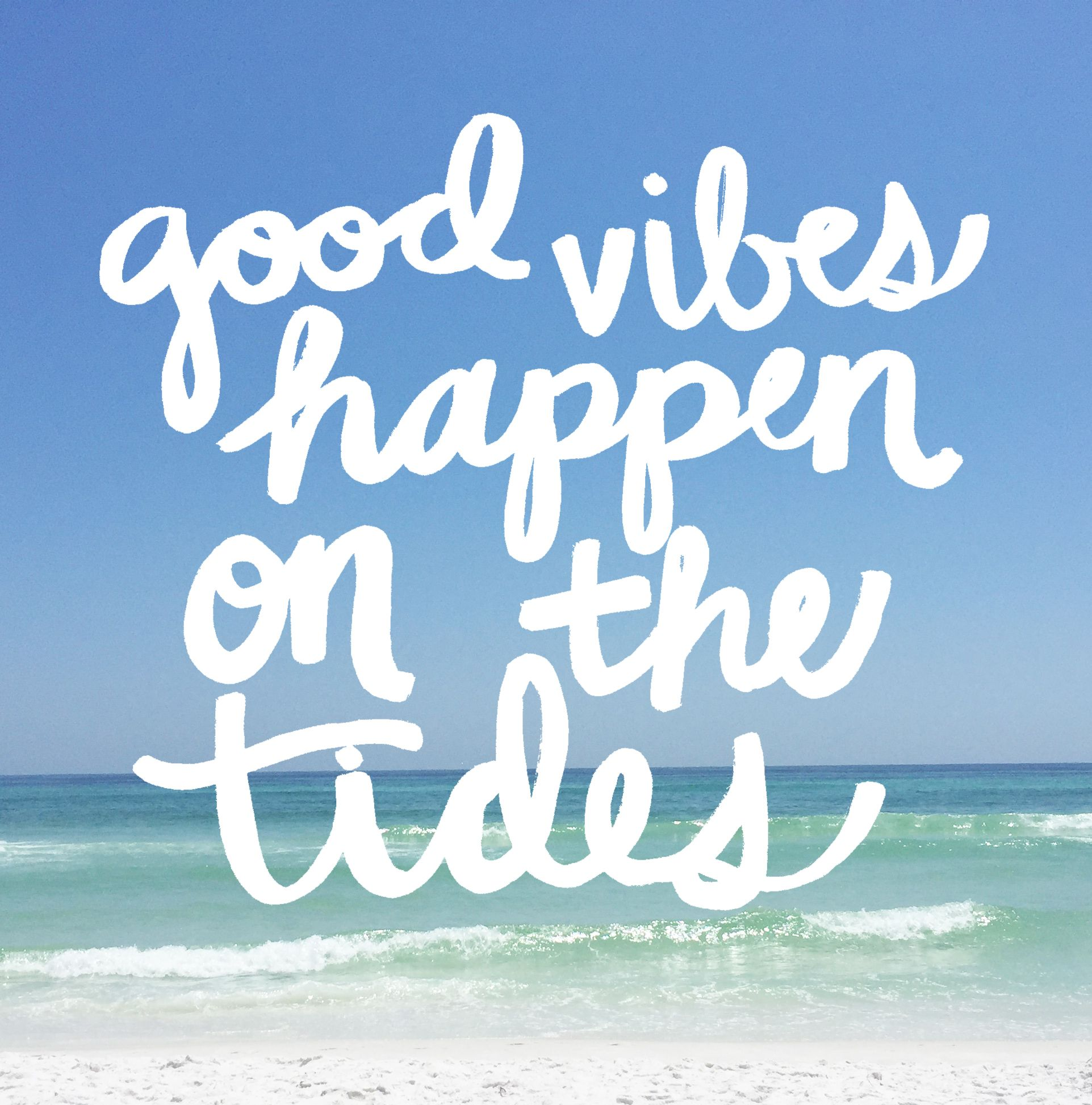 Good vibes happen on the high tides Cute Quotes