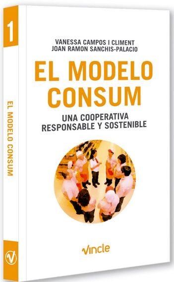 El Modelo Consum Una Cooperativa Responsable Y Sostenible