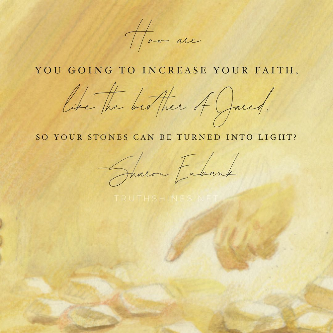Transform Your Stones Into Light Cool Words Follow The Prophet Lds Quotes