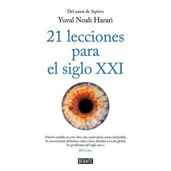 21 Lecciones Para El Siglo Xxi Yuval Noah Harari 5 En Libros Fnac Yuval Noah Harari Siglo Xxi Libros