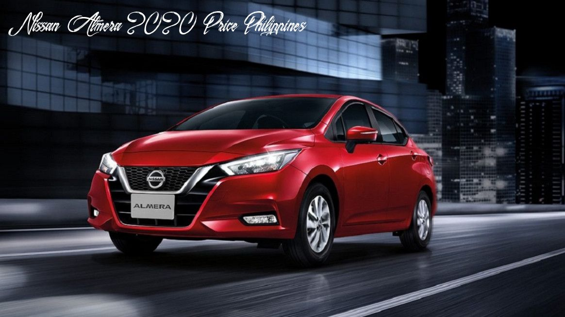 Nissan Almera 2020 Price Philippines Rumors In 2020 Nissan Almera Honda New Car Nissan