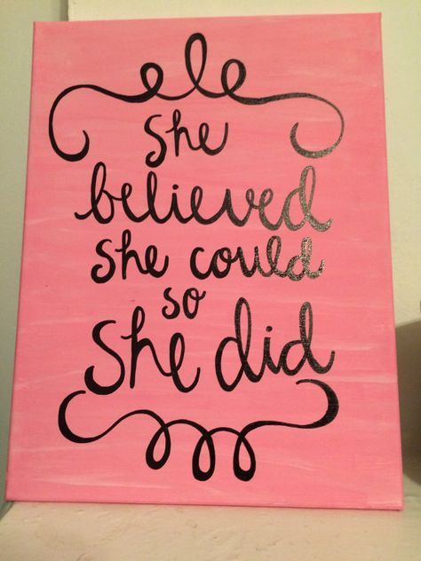 Great For Little Or Graduation Canvas Quote She Believed Could So