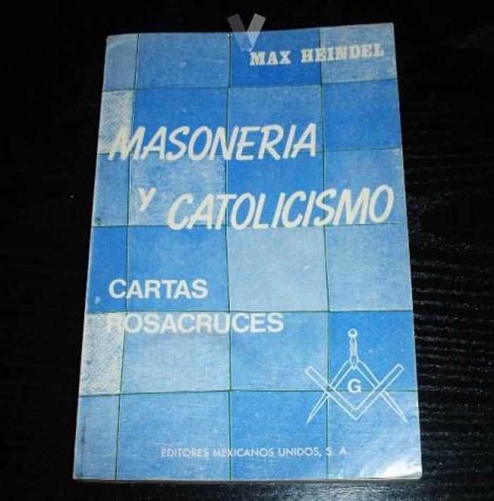 13,00€ · MaSOneria y CaTolicismo-max heindel · El objeto de este libro ,es reverenciar la  religion catolica ,por que es esencialmente divina  como al igual ,es la mistica Masoneria ....  curiosa y antigua obra por Max Heindel  MASONERIA Y CATOLICISMO - Cartas Rosacruces  del año 1974 .. edicion limitada  Editores Mexicanos Unidos S.A.   En perfecto estado pract. NUevo · Aficiones y ocio > Lectura > Libros > Otros libros