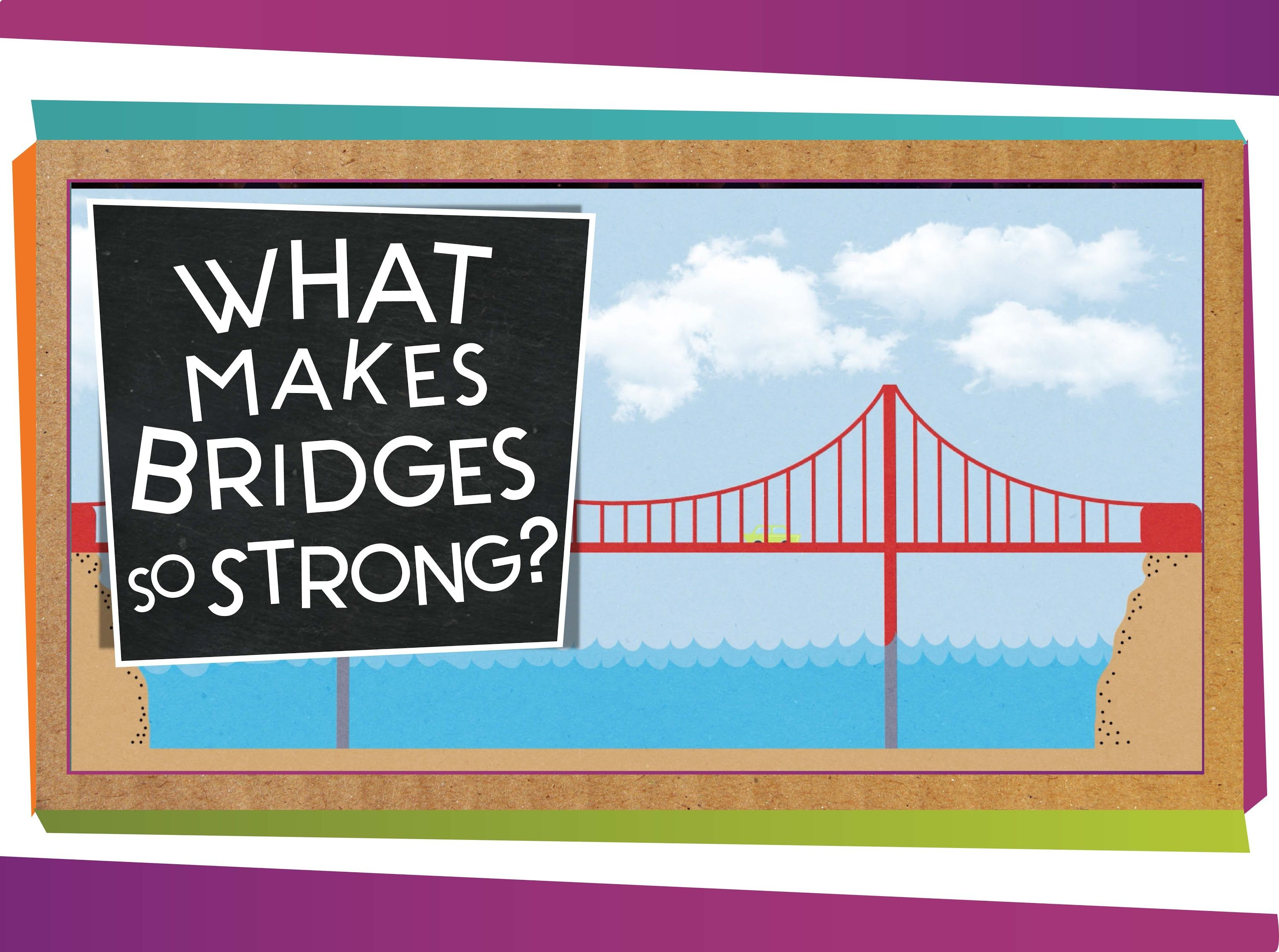 A Scishow Kids Viewer Wrote Us To Ask How Bridges Are