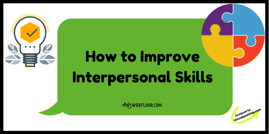 How To Improve Interpersonal Skills Interpersonal Skills Good Interpersonal Skills Interpersonal