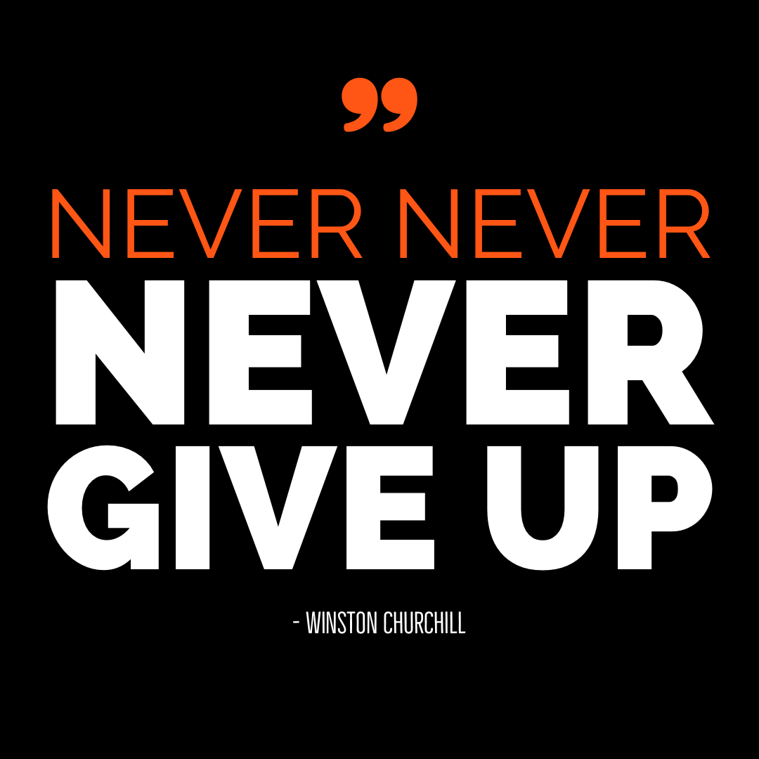 """Never, never, never give up."" ~ Winston Churchill  #nevergiveup #winstonchurchill #keepgoing #keeptrying #keepmoving #itgetsbetter"