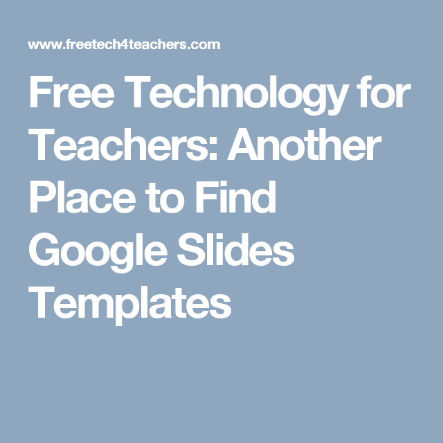 free technology for teachers another place to find google slides