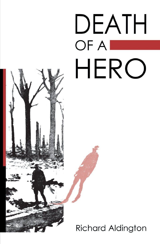 Amazon.com: Death of a Hero eBook: Richard Aldington: Books