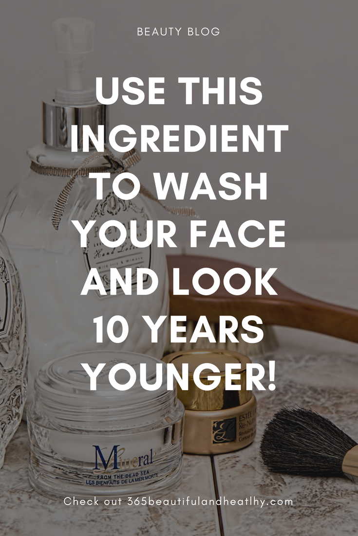 Use This Ingredient To Wash Your Face And Look 10 Years