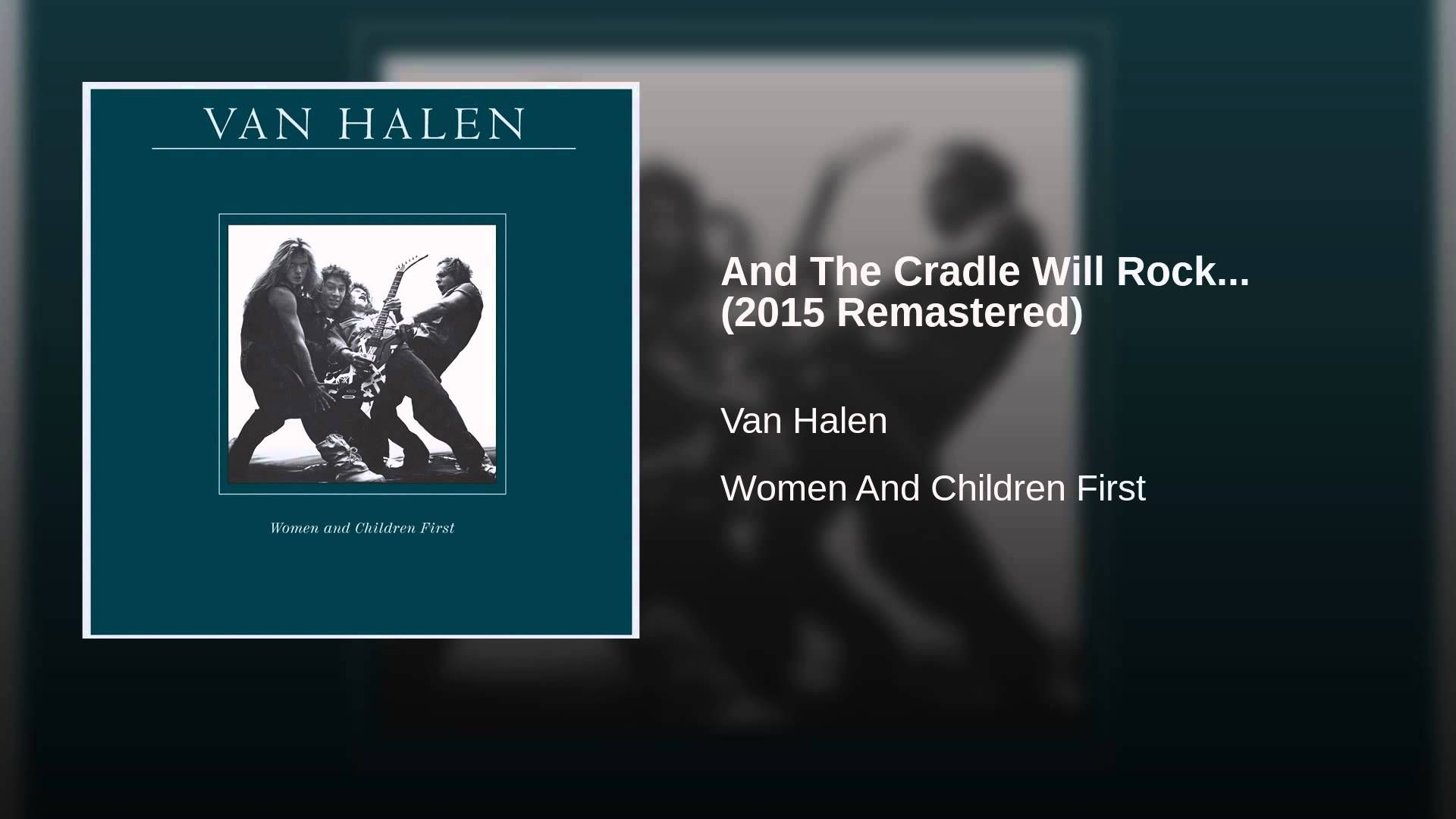 And The Cradle Will Rock 2015 Remastered Youtube Van Halen Rock Songs Rhymes
