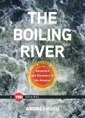 The Boiling River: Adventure and Discovery in the Amazon  De (autor) Andres Ruzo