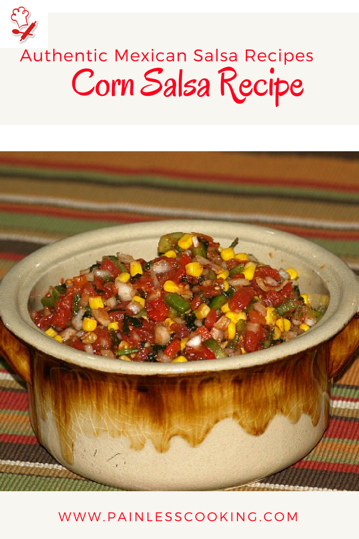 How to Make Authentic Mexican Salsa Recipes #authenticmexicansalsa Learn how to make authentic Mexican salsa recipes. This corn salsa recipe can be served with so many dishes or just serve with tortilla chips. Combine ingredients, blend well and refrigerate for 24 hours. #authenticmexicansalsa How to Make Authentic Mexican Salsa Recipes #authenticmexicansalsa Learn how to make authentic Mexican salsa recipes. This corn salsa recipe can be served with so many dishes or just serve with tortilla ch #authenticmexicansalsa