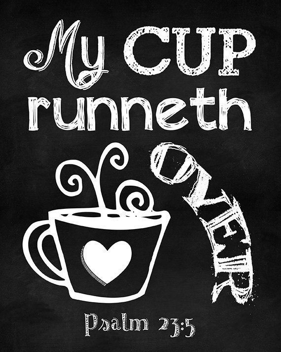 Cool My Cup Runneth Over. Psalm 23:5. Kitchen Decor. Office Decor