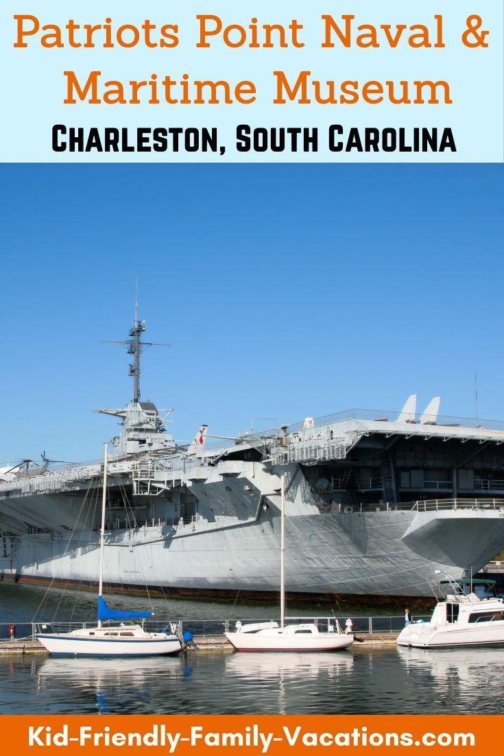 Patriots Point Charleston Naval Maritime Museum In 2020 Charleston Vacation Maritime Museum Kid Friendly Family Vacations