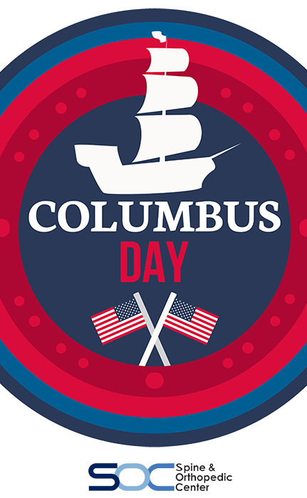 Happy Columbus Day From All Of Us At The Spine Orthopedic Center Happy Columbus Day Columbus Day Broward