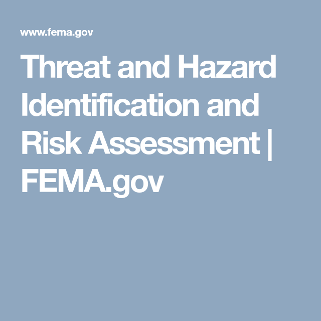 Threat And Hazard Identification And Risk Assessment  FemaGov