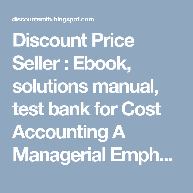 Cost accounting horngren manual ebook array discount price seller ebook solutions manual test bank for cost rh pinterest com fandeluxe Image collections