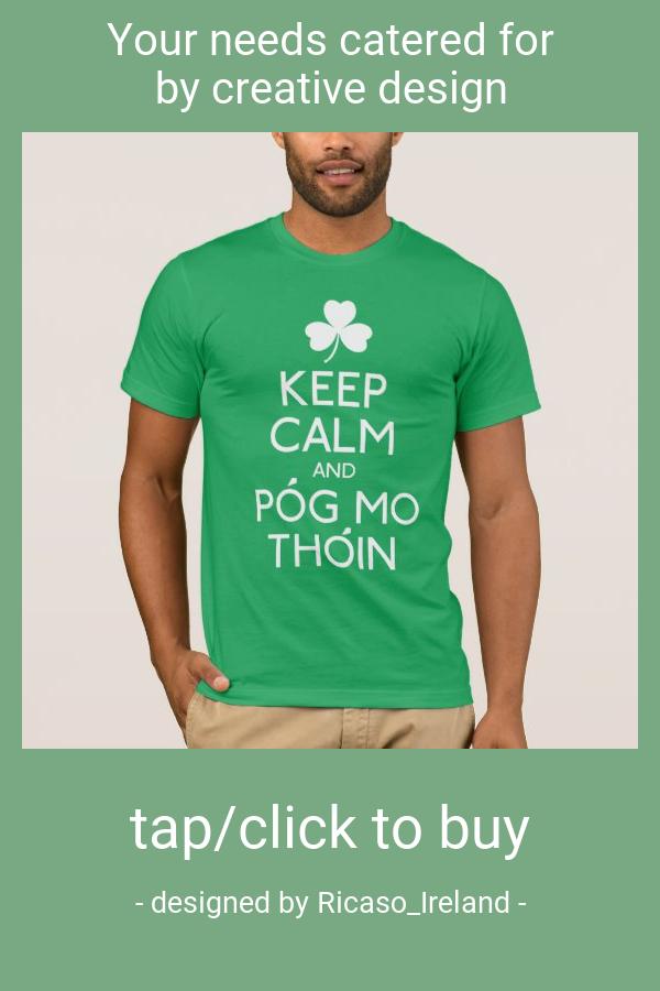 Keep Calm And Pog Mo Thoin  Irish Humor TShirt